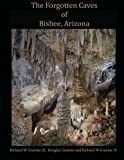 img - for Forgotten Caves of Bisbee, Arizona: A Review of the History and Genesis of These Unique Features book / textbook / text book