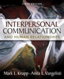 img - for Interpersonal Communication and Human Relationships (6th Edition) book / textbook / text book