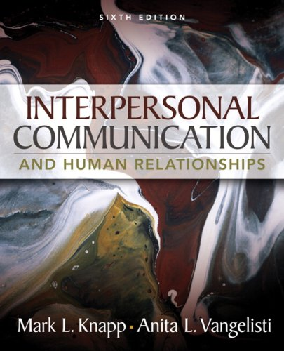 Interpersonal Communication and Human Relationships (6th...