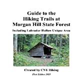Guide to the Hiking Trails at Morgan Hill State Forest