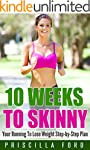 10 Weeks To Skinny: Your Running To L...