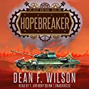 Hopebreaker: The Great Iron War, Book 1 Audiobook by Dean F. Wilson Narrated by T. Anthony Quinn