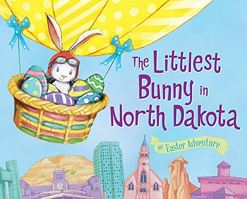 Image for The Littlest Bunny in North Dakota: An Easter Adventure