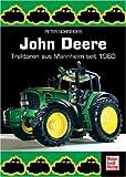 John Deere: Traktoren aus Mannheim seit 1960 title=