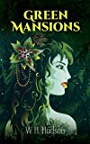 Green Mansions (Dover Books on Literature & Drama) (0486259935) by Hudson, W. H.