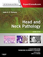 Head and Neck Pathology: A Volume in the Series: Foundations in Diagnostic Pathology