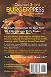 Our Cuisinart 3-in-1 Burger Press Cookbook: 99 Stuffed Recipes for Your Non Stick Hamburger Patty Maker: Volume 1 (Burgers, Stuffed Burgers & Sliders for Your Entertainment!)  from Madison Montana
