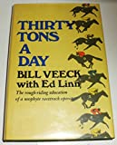 Thirty Tons a Day: The Rough-Riding Education of a Neophyte Racetrack Operator
