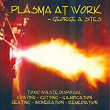 Plasma at Work (       UNABRIDGED) by George A. Sites Narrated by Michael Welte