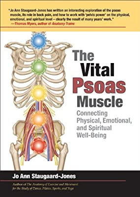 The Vital Psoas Muscle Connecting Physical Emotional And Spiritual Well-being from North Atlantic Books