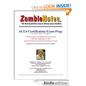 Zombie Notes ACLS Certification Exam Prep. Michele G. Kunz and Jr. Joseph C. Kunz