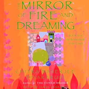 The Mirror of Fire and Dreaming: Brotherhood of the Conch, Book 2 | [Chitra Banerjee Divakaruni]