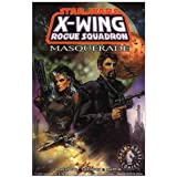 Masquerade (Star Wars: X-Wing Rogue Squadron, Volume 8)