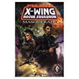 Masquerade (Star Wars: X-Wing Rogue Squadron, Volume 8) (1569714878) by Michael A. Stackpole