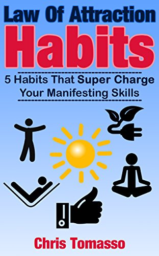 Law of Attraction Habits: 5 Habits That Super Charge Your Manifesting Skills (The LOA Lifestyle Book 1) PDF