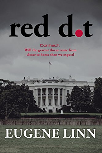 Book: Red Dot - Contact. Will the gravest threat come from closer to home than we expect? by Eugene Linn