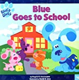 Blue Goes to School (Blue's Clues (8x8 Paperback)) (068983280X) by Santomero, Angela C.