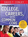Getting Ready for College, Careers, and the Common Core: What Every Educator Needs to Know
