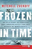 Frozen In Time Lp: An Epic Story of Survival and a Modern Quest for Lost Heroes of World War II