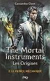 2. The Mortal Instruments, les origines : Le prince mécanique