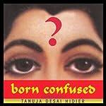 Born Confused | Tanuja Desai Hidier