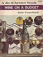 Wine on a Budget by Iain Crawford