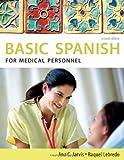 Spanish for Medical Personnel: Basic Spanish Series (Basic Spanish (Heinle Cengage))