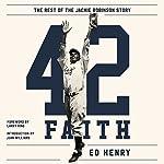 42 Faith: The Rest of the Jackie Robinson Story | Ed Henry