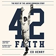 42 Faith: The Rest of the Jackie Robinson Story | Livre audio Auteur(s) : Ed Henry Narrateur(s) : Ed Henry