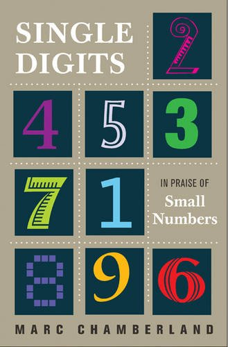 Single Digits: In Praise of Small Numbers