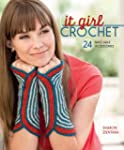 It Girl Crochet: 24 Must-Have Accesso...