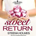 Sweet Return | Steena Holmes