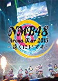 NMB48 Arena Tour 2015 ~遠くにいても~ [DVD]