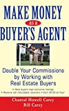Chantal Howell Carey Make Money as a Buyer's Agent: Double Your Commissions by Working with Real Estate Buyers
