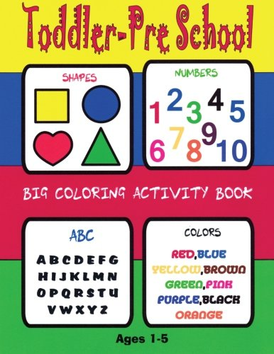 Toddler-Preschool BIG Coloring Activity Book Age 2-7Numbers Colors Letters Shape (Preschool Color And Activity Book compare prices)