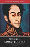 Henri Louis Ducoudray Holstein Memoirs of Simon Bolivar and of his principal generals