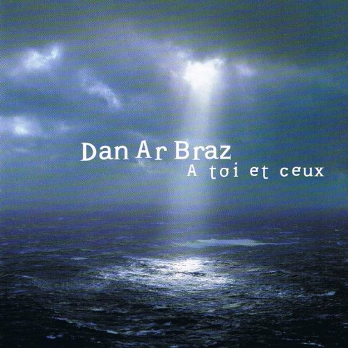 Dan Ar Braz-A toi et ceux-FR-CD-FLAC-2003-FADA Download