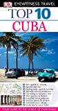 Cuba (Eyewitness Top 10 Travel Guides) (0756639336) by Baker, Christopher