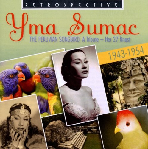 The Peruvian Songbird: Her 27 Finest 1943-1954