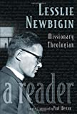 Lesslie Newbigin: Missionary Theologian: A Reader (0802829821) by Newbigin, Lesslie