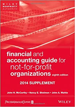 Financial And Accounting Guide For Not-for-Profit Organizations, Eighth Edition 2014 Supplement (Financial And Accounting Guide For Not For Profit Organizations. Cumulative Supplement)