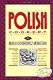 M Ochorowicz Polish Cookery (Crown Classic Cookbook Series)