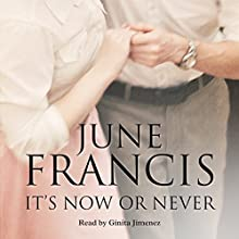 It's Now or Never Audiobook by June Francis Narrated by Ginita Jimenez