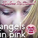 Angels in Pink: Raina's Story Audiobook by Lurlene McDaniel Narrated by Julia Farhat