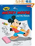 Learn to Draw Mickey Mouse and His Friends: Featuring Minnie, Donald, Goofy, and Other Classic Disney Characters!