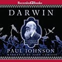 Darwin: Portrait of a Genius Audiobook by Paul Johnson Narrated by John Curless