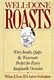 img - for Well-Done Roasts: Witty Insults, Quips, & Wisecracks Perfect For Every Imaginable Occasion by Andrew Frothingham (1992-10-15) book / textbook / text book