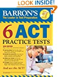 Barron's 6 ACT Practice Tests, 2nd Ed...