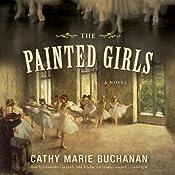 The Painted Girls: A Novel | [Cathy Marie Buchanan]