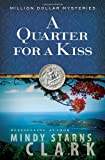 A Quarter for a Kiss (The Million Dollar Mysteries)